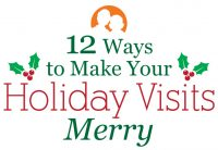 Make holiday visits merry